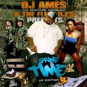 Dj Ames Uk Mixtape Messiah & The Fleet DJ's Presents  - Grind Time UK Edition 3